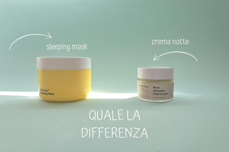 Sleeping Mask e Crema Notte: quale la differenza?